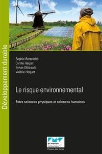 Sophie Bretesché et Cyrille Harpet - Le risque environnemental - Entre sciences physiques et sciences humaines.