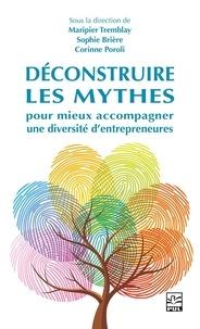 Sophie Brière - Déconstruire les mythes pour mieux accompagner une diversité d'entrepreneures.