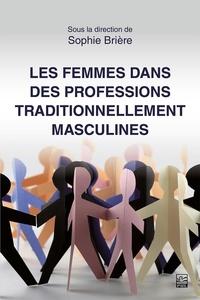 Sophie Brière - Les femmes dans des professions traditionnellement masculines.
