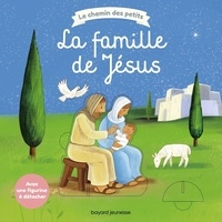 Sophie Brisoult et Sébastien Braun - La famille de Jésus.