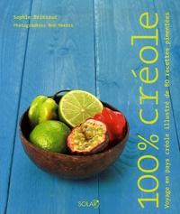 100 % créole - Voyage en pays créole illustré de 80 recettes pimentées.pdf