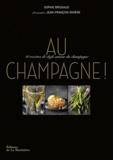 Sophie Brissaud - Au champagne ! - 40 recettes de chefs autour du champagne.