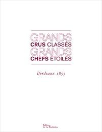 Grands crus classés, grands chefs étoilés - Bordeaux 1855.pdf