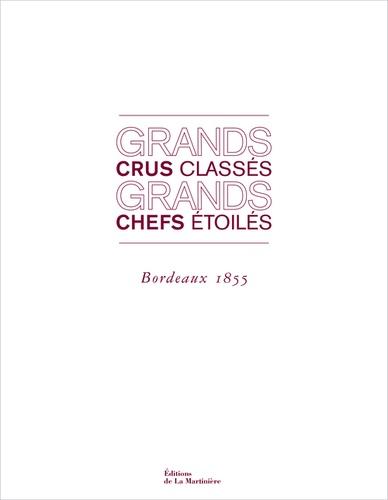 Sophie Brissaud - Grands crus classés, grands chefs étoilés - Bordeaux 1855.