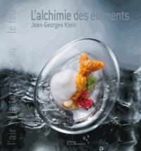 Sophie Brissaud et Richard Haughton - L'Alchimie des éléments - La terre, l'eau, le feu.