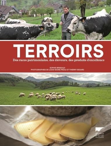 Terroirs. Des races patrimoniales, des éleveurs, des produits d'excellence