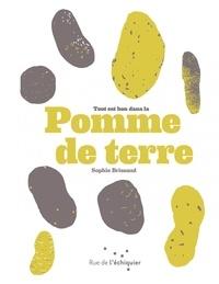Sophie Brissaud - Tout est bon dans la pomme de terre.