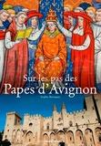 Sophie Brouquet - Sur les pas des papes d'Avignon.