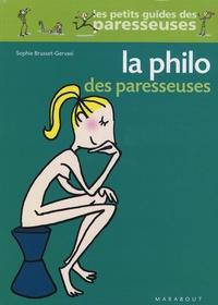 Sophie Brusset-Gervasi - La philo des paresseuses.