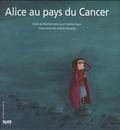 Sophie Buyse et Martine Hennuy - Alice au pays du Cancer.