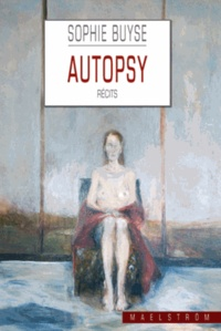 Sophie Buyse - Autopsy - Récits.