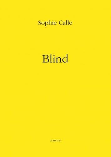 Sophie Calle - Blind.