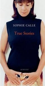 Sophie Calle - True Stories.