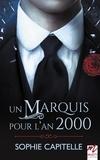Sophie Capitelle - Un Marquis pour l'an 2000.