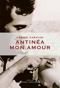 Sophie Caratini - Antinéa mon amour.