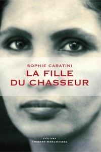 Sophie Caratini - La fille du chasseur.