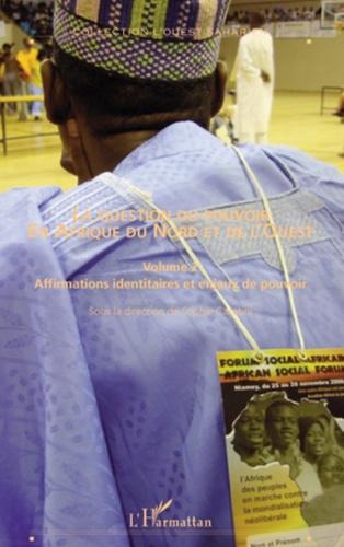 Sophie Caratini - La question du pouvoir en Afrique du Nord et de l'Ouest - Volume 2, Affirmations identitaires et enjeux de pouvoir.