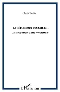 Sophie Caratini - La république des sables : anthropologie d'une Révolution.