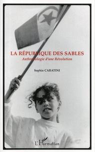 Sophie Caratini - La République des sables - Anthropologie d'une révolution.