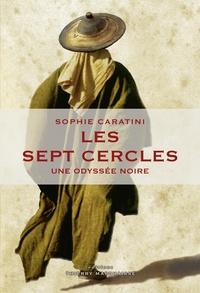 Sophie Caratini - Les sept cercles - Une odysée noire.
