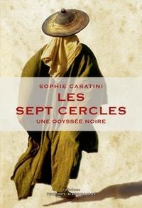 Sophie Caratini - Les Sept cercles - Une Odyssée noire.