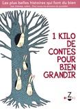 Sophie Carquain et Jean de La Fontaine - 1 kilo de contes pour bien grandir.