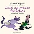 Sophie Carquain - 100 comptines farfelues pour rire et grandir.