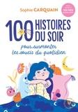 Sophie Carquain - 100 histoires du soir.