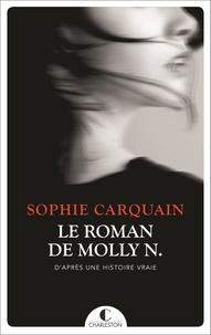Sophie Carquain - Le roman de Molly N..
