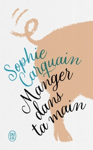 Sophie Carquain - Manger dans ta main.