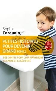 Sophie Carquain - Petites histoires pour devenir grand - Tome 2, Des contes pour leur apprendre à bien s'occuper d'eux.