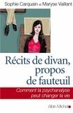 Sophie Carquain et Sophie Carquain - Récits de divan, propos de fauteuil - Comment la psychanalyse peut changer la vie.