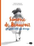 Sophie Carquain et Olivier Grojnowski - Simone de Beauvoir, une jeune fille qui dérange.