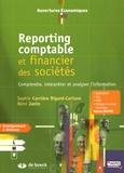 Sophie Carrière Rigard-Cerison et Rémi Janin - Reporting comptable et financier des sociétés - Comprendre, interpréter et analyser l'information.