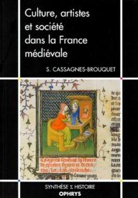 Sophie Cassagnes-Brouquet - Culture, artistes et société dans la France médiévale.