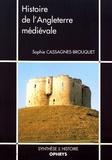 Sophie Cassagnes-Brouquet - Histoire de l'Angleterre médiévale.