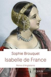 Sophie Cassagnes-Brouquet - Isabelle de France, reine d'Angleterre.