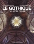 Sophie Cassagnes-Brouquet - Le Gothique un art de France.