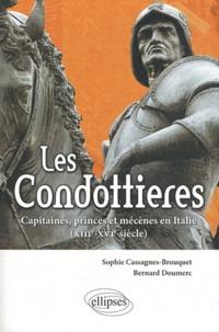 Sophie Cassagnes-Brouquet - Les Condottières - Capitaines, princes et mécènes en Italie; XIIIe-XVIe siècle.