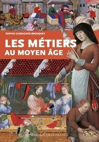 Sophie Cassagnes-Brouquet - Les métiers au Moyen-Age.