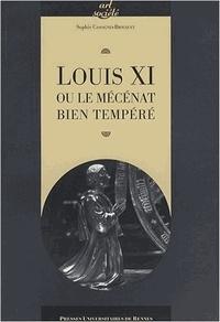 Sophie Cassagnes-Brouquet - Louis XI ou le mécénat bien tempéré.