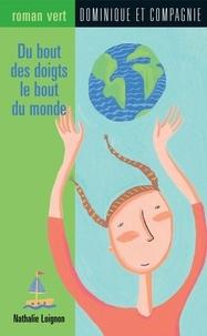 Sophie Casson et Nathalie Loignon - Du bout des doigts le bout du monde.