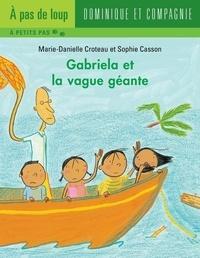 Sophie Casson et Marie-Danielle Croteau - Gabriela  : Gabriela et la vague géante.
