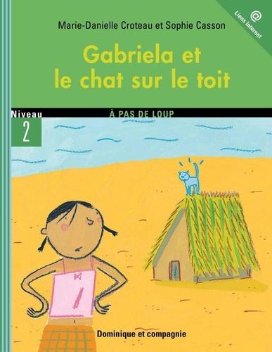 Gabriela  Gabriela et le chat sur le toit