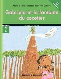 Sophie Casson et Marie-Danielle Croteau - Gabriela  : Gabriela et le fantôme du cocotier.