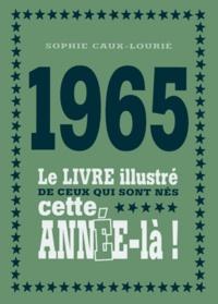 1965 - Le livre illustré de ceux qui sont nés cette année-là!.pdf