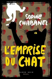 Sophie Chabanel - L'emprise du chat.