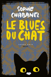 Sophie Chabanel - Le blues du chat.