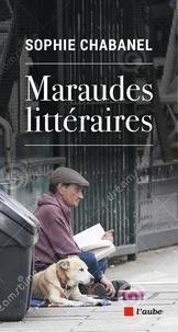 Sophie Chabanel - Maraudes littéraires.
