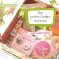 Sophie-Charlotte Chapman - Mes petites boîtes surprises.